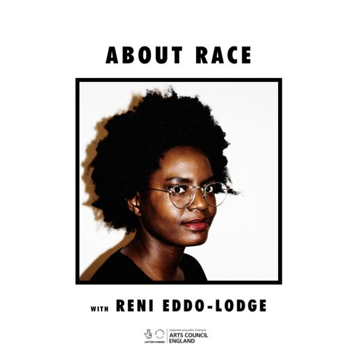 Cover art for podcast About Race with Reni Eddo-Lodge