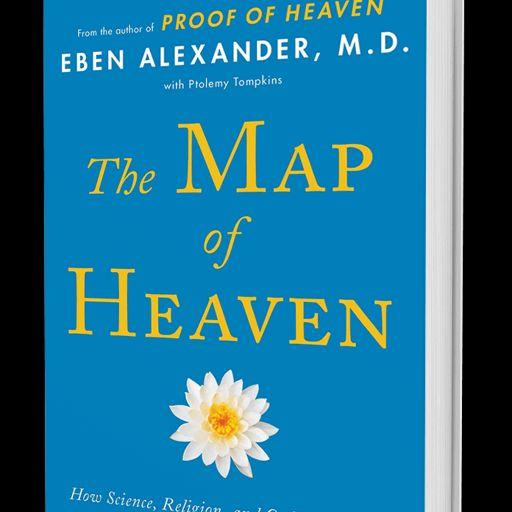 Eben Alexander, November 12, 2016 - Map of Heaven, Proof of