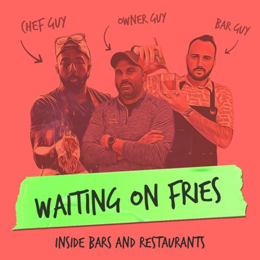 Cover art for podcast Waiting On Fries: Inside Bars and Restaurants