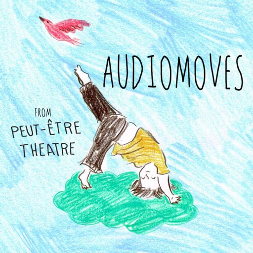 Cover art for podcast Audiomoves by Peut-Être Theatre