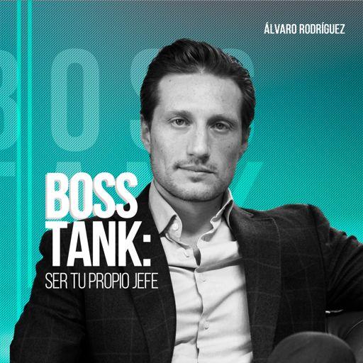 Cover art for podcast Boss Tank: Ser tu propio jefe
