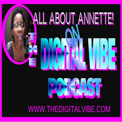 Cover art for podcast  All About Annette: Learn how to become a better YOU on The Digital Vibe Podcast