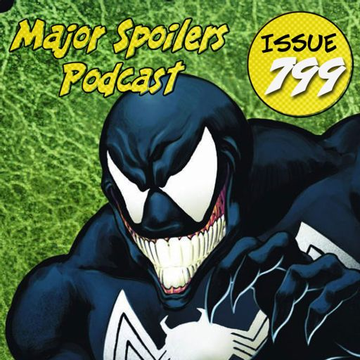 84ec9c66bde Major Spoilers Podcast  799  The Venom Podcast from Major Spoilers Podcast  Network Master Feed on RadioPublic