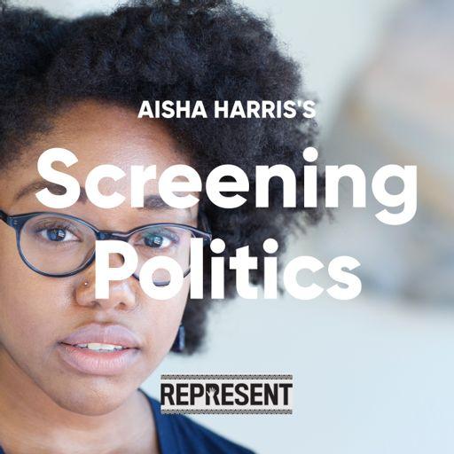 Cover art for podcast Slate's Represent's Screening Politics