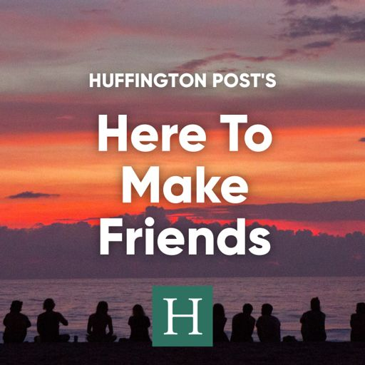 Cover art for podcast Huffington Post's Here To Make Friends