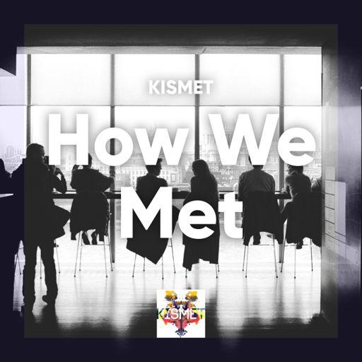 Cover art for podcast Kismet's How We Met