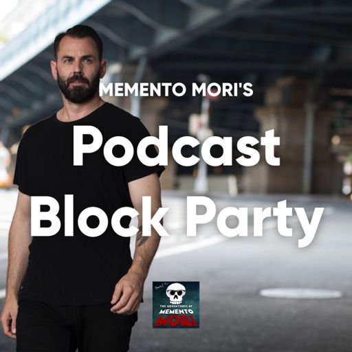 Cover art for podcast Memento Mori's Podcast Block Party