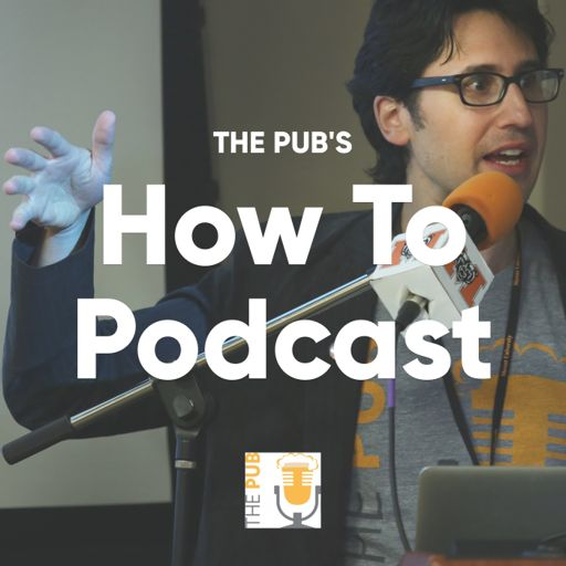 Cover art for podcast The Pub's How to Podcast
