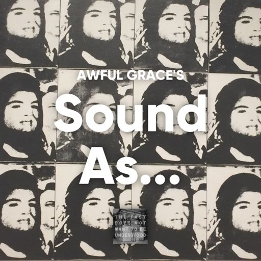 Cover art for podcast Awful Grace's Sound As...