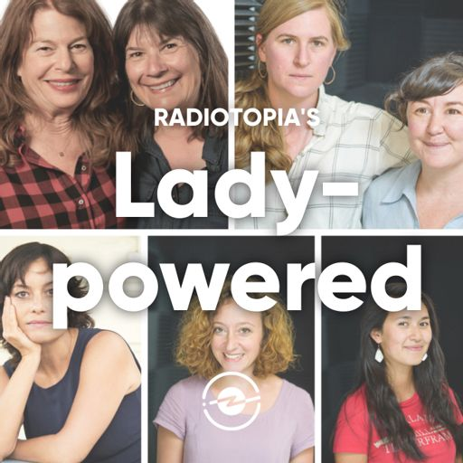 Cover art for podcast Radiotopia's Lady-powered