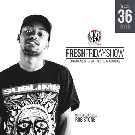 1600393d51b51 FFS Week 36 w Rob Stone + Dennis Blaze + Beto Perez of Jam n 95.7 San Diego  (September 2016 Hip-Hop