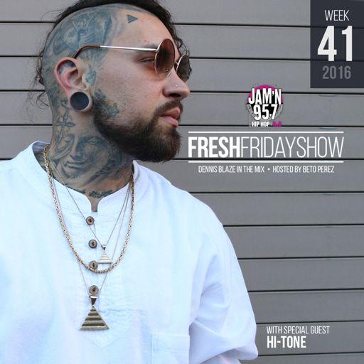 46409f1c FFS Week 41 w Hi-Tone + Dennis Blaze + Beto Perez of Jam'n 95.7 San ...