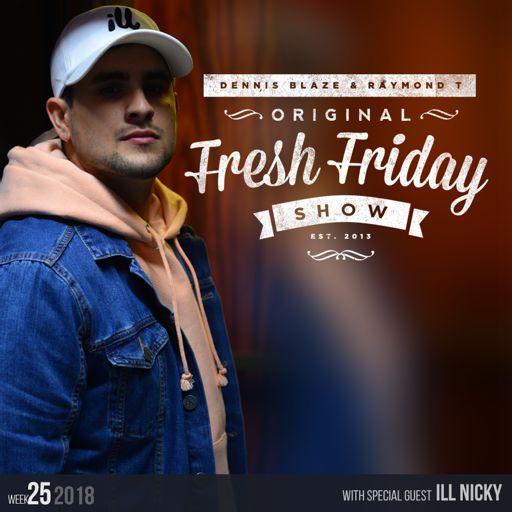 3895b380 Fresh Friday Show Week 25 w Ill Nicky + Dennis Blaze + Radio Raymond ...