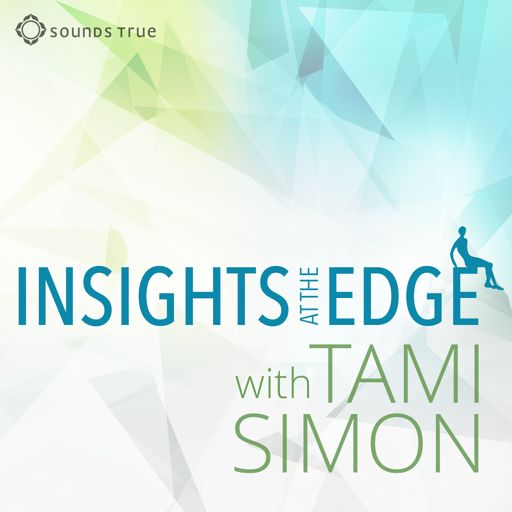 Cover art for podcast Sounds True: Insights at the Edge