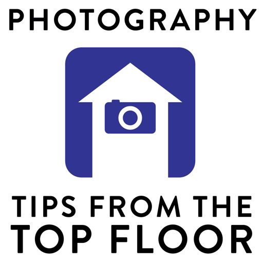 Cover art for podcast PHOTOGRAPHY TIPS FROM THE TOP FLOOR