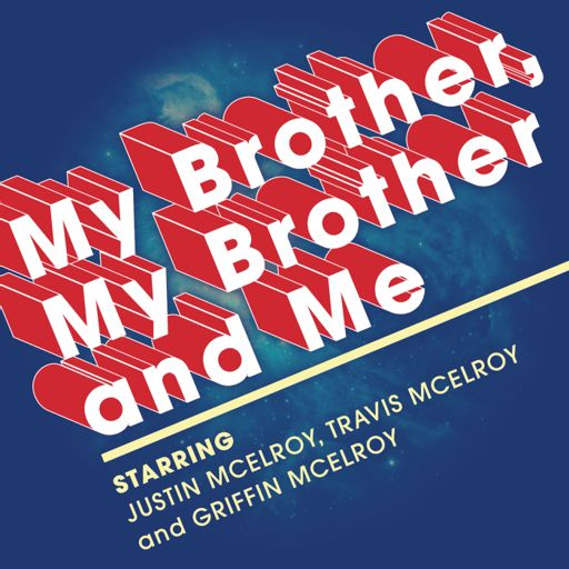 MBMBaM 425: Bigfoot Meat from My Brother, My Brother And Me