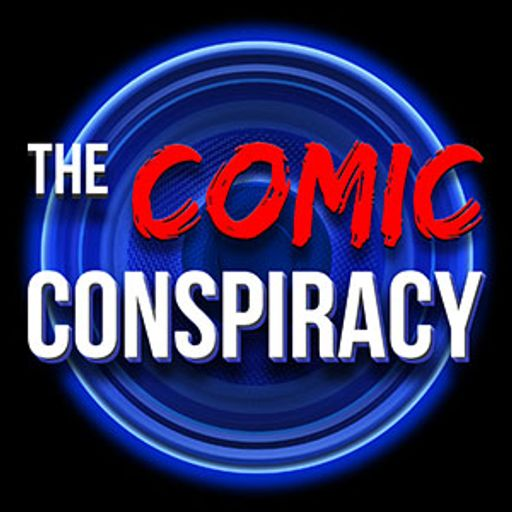 The Comic Conspiracy: Episode 278 from The Comic Conspiracy on