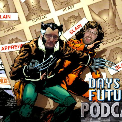 90 - Comic Con Recap from Days of Future Podcast: Examining the X