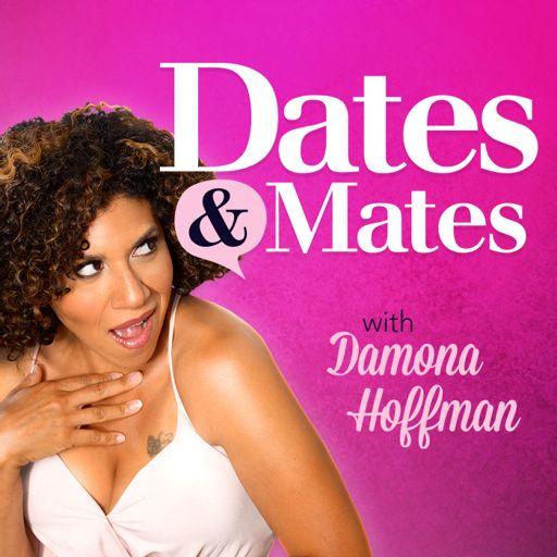 Dates & Mates with Damona Hoffman on RadioPublic