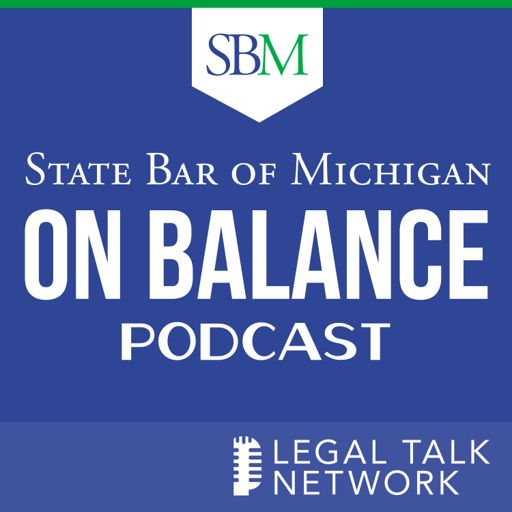 Cover art for podcast State Bar of Michigan: On Balance Podcast