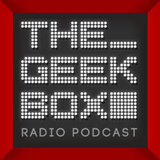 The Geekbox: Episode 376 from The Geekbox on RadioPublic