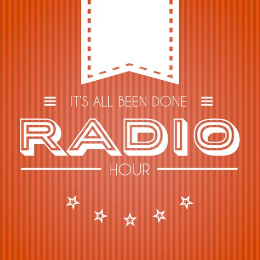 Cover art for podcast It's All Been Done Radio Hour