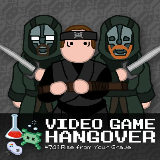 VGH #74: Rise from Your Grave from Video Game Hangover on RadioPublic