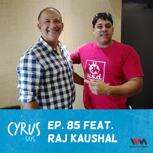Ep  85 feat  Ad Filmmaker Raj Kaushal from Cyrus Says on