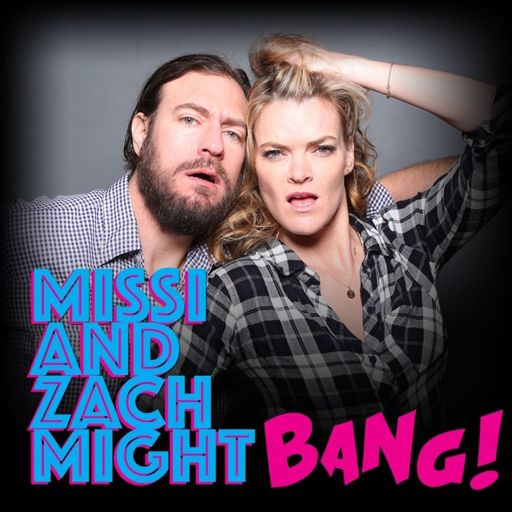 Cover art for podcast Missi and Zach Might Bang!