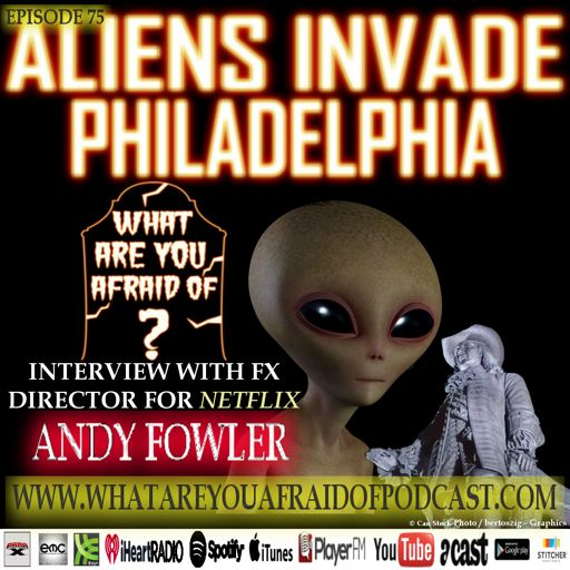 75 - ALIENS INVADE PHILADELPHIA from What Are You Afraid of