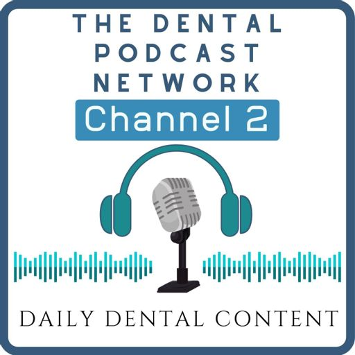 Cover art for podcast The Dental Podcast Network's Channel Two
