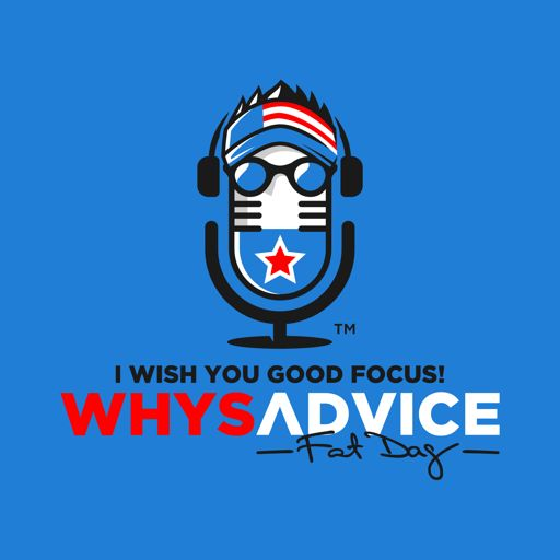 Cover art for podcast WhysAdvice™ with FatDag
