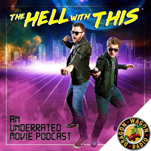 Cover art for podcast The Hell With This : An Underrated Movie Podcast