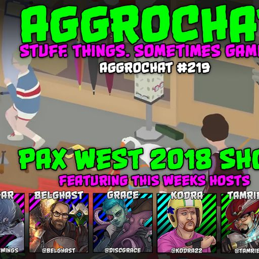 AggroChat #219 - Pax West 2018 Show from AggroChat: Tales of the