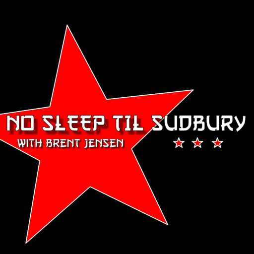 Cover art for podcast No Sleep 'til Sudbury with Brent Jensen