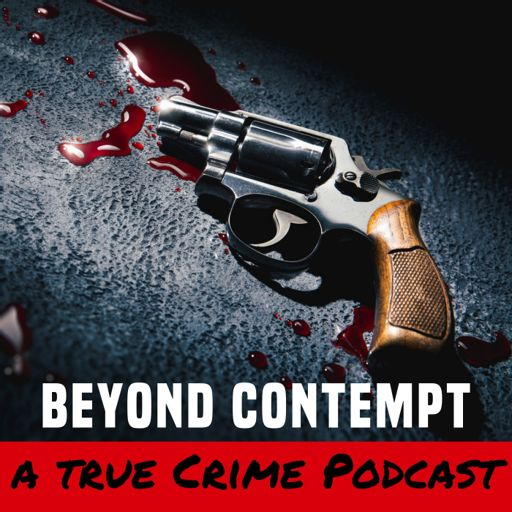 Cover art for podcast Beyond Contempt True Crime