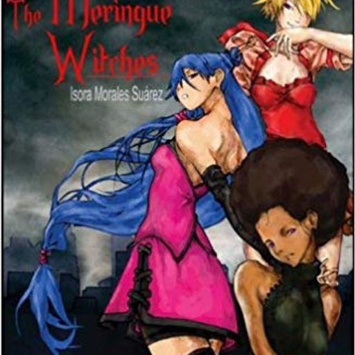 Episode 76 The Meringue Witches by Isora Morales Suarez from Book