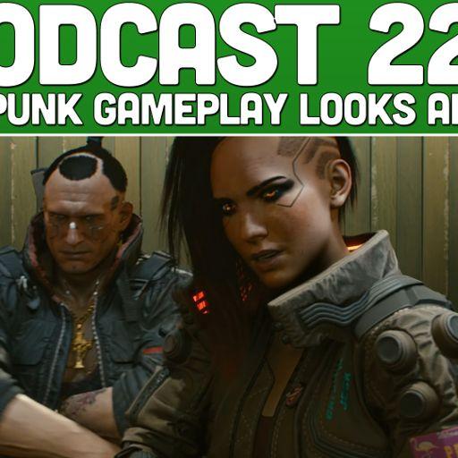 Podcast 226: Cyberpunk Gameplay Looks Amazing from XoneBros: A