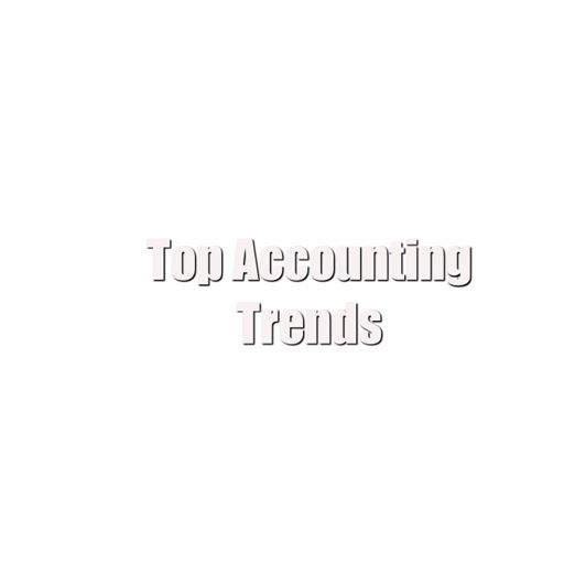 Top 4 Trends In Accounting from The Big 4 Accounting Firms