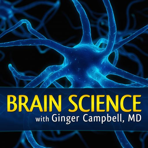 Cover art for podcast Brain Science with Ginger Campbell, MD: Neuroscience for Everyone
