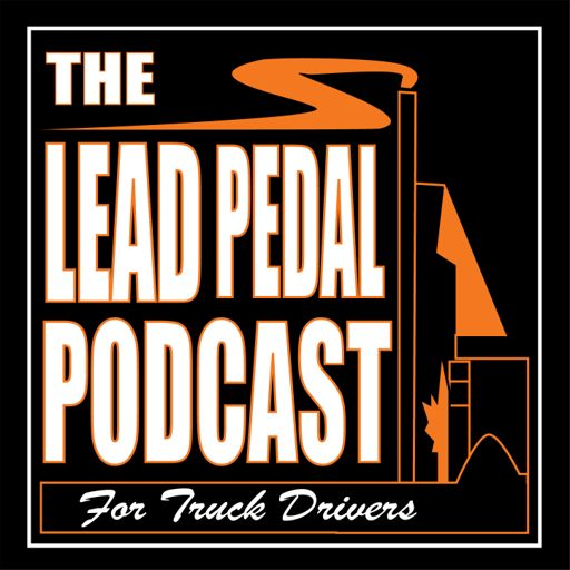 Cover art for podcast The Lead Pedal Podcast for Truck Drivers