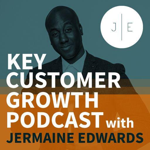 Cover art for podcast Key Customer Growth Podcast with Jermaine Edwards