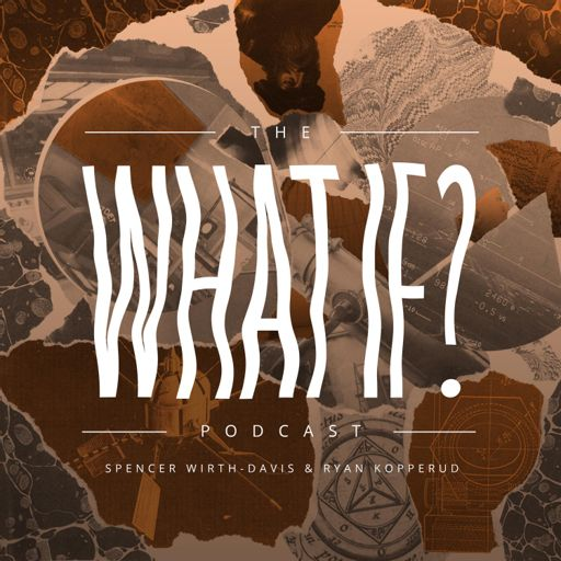 The What If? Podcast on RadioPublic
