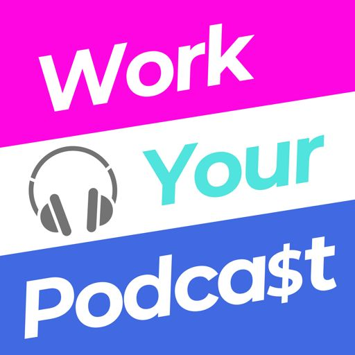 Cover art for podcast Work Your Podcast