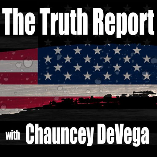 Cover art for podcast The Truth Report with Chauncey DeVega