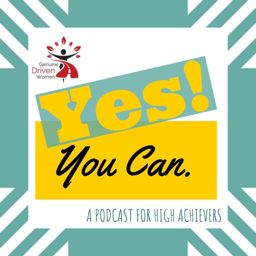 Cover art for podcast Yes! You Can. A podcast for high achievers