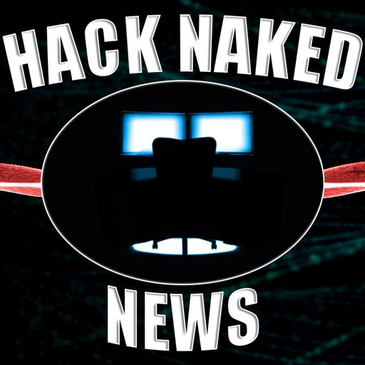 March 7, 2017 - Hack Naked News #114 from Hack Naked News