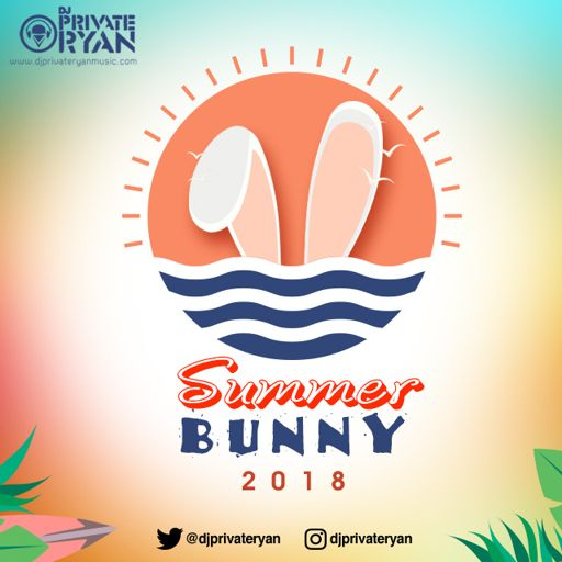 Private Ryan Presents Summer Bunny 2018 from DJ Private