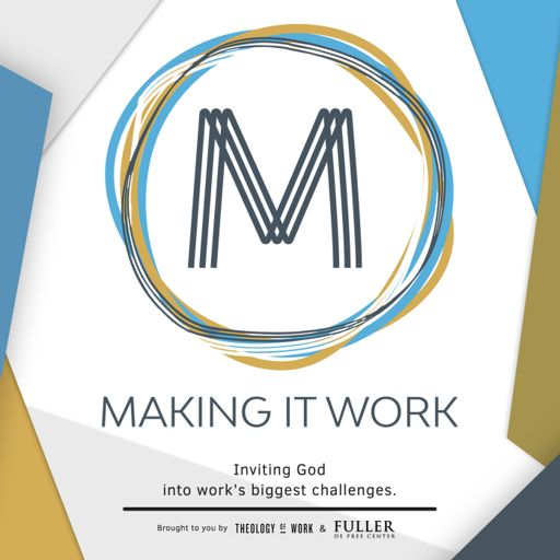 Cover art for podcast Making It Work: God and Your Work
