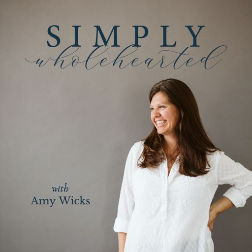 Cover art for podcast Simply Wholehearted Podcast